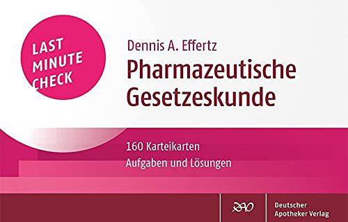 Last Minute Check — Pharmazeutische Gesetzeskunde